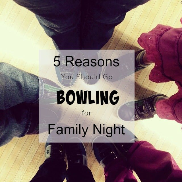 5 Reasons you should go bowling for family night main