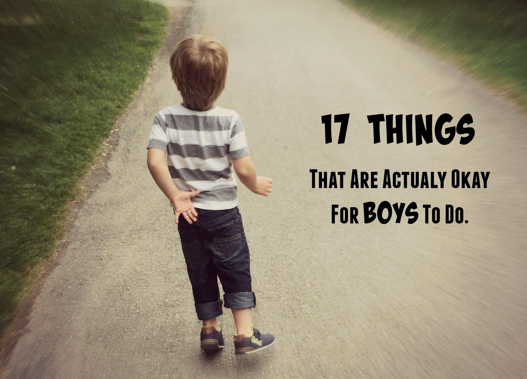 Parenting Humor -17 Things That Are Actually Okay for Boys to do