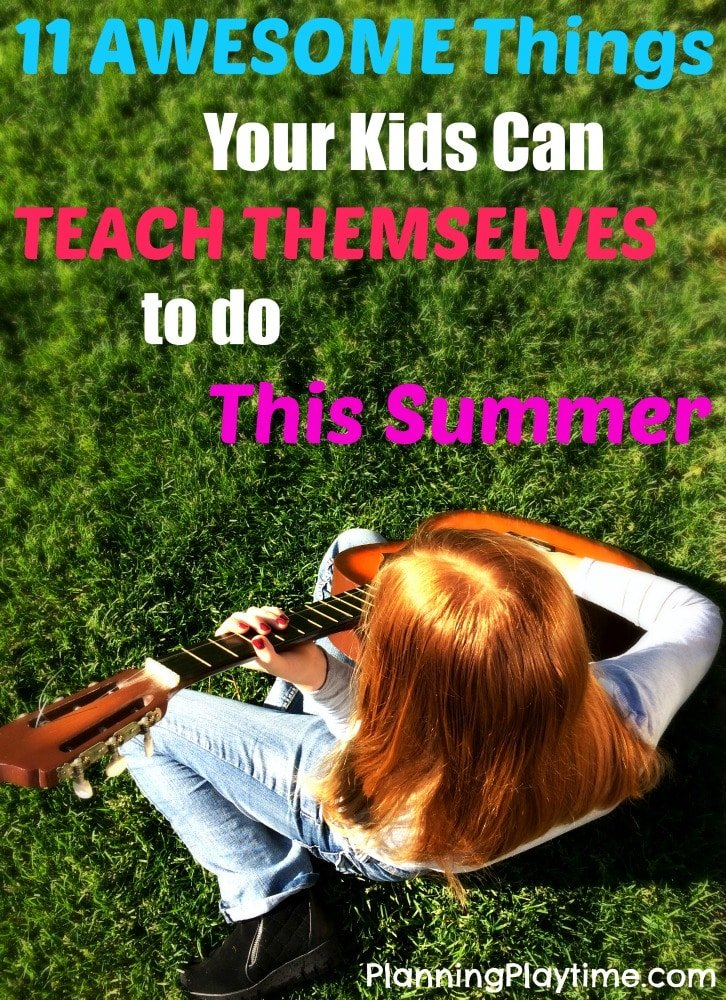 11 Things Your Kids Can Teach Themselves to do This Summer.