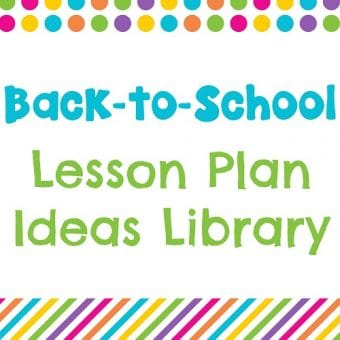 Lesson Plan Ideas – Back to School